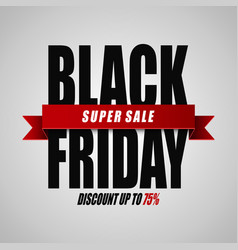 black friday super sale discount up to 75 vector image