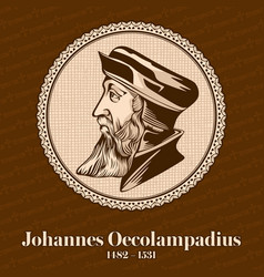 johannes oecolampadius was a german protestant vector image