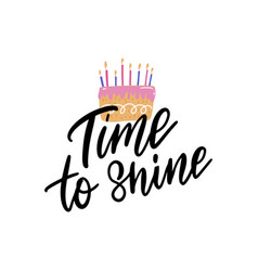 time to shine calligraphy birthday vector image