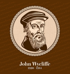 John wycliffe was an english scholastic vector