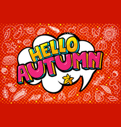 hello autumn message in pop art style vector image