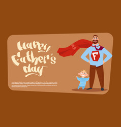 happy father day family holiday man dad with son vector image