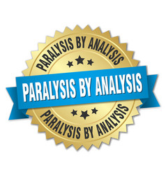 paralysis by analysis round isolated gold badge vector image