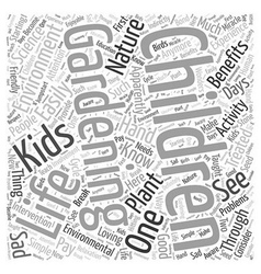 BW benefits of gardening for kids Word Cloud vector image