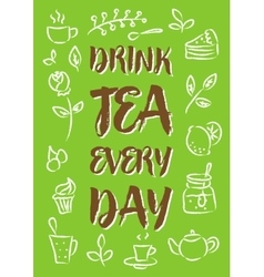 Drink tea every day vector