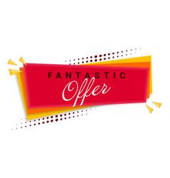 Fantastic offer banner template design vector