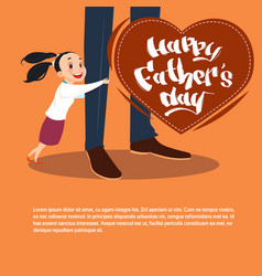 Happy father day family holiday daughter vector
