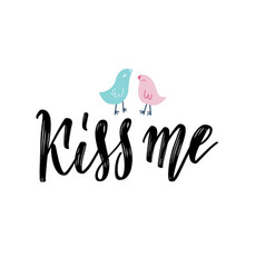 kiss me hand lettering vintage quote with two vector image