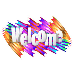 Welcome poster with spectrum brush strokes vector