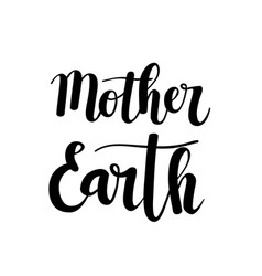 mother earth calligraphy design vector image