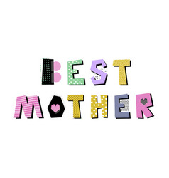 best mother lettering vector image