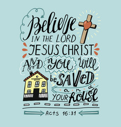 Hand lettering believe in the lord jesus christ vector