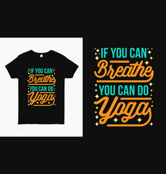 If you can breayou can do yoga saying vector
