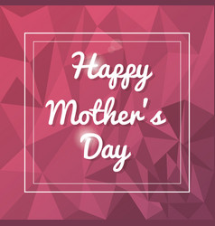 happy mothers day card abstract background vector image