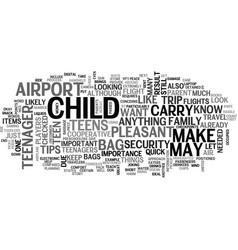 Air travel tips for parents with teens text word vector