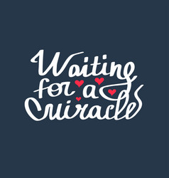 waiting for miraclehand lettering and custom vector image