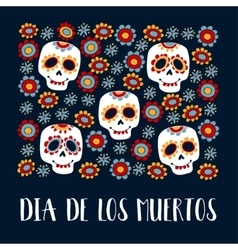 Dia de los muertos greeting cardmexican day of vector