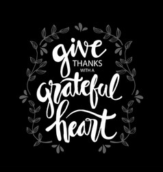 give thanks with a grateful heart vector image