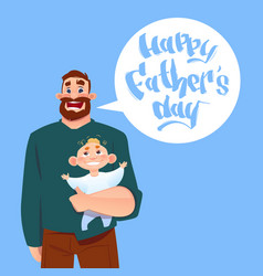 Happy father day family holiday dad hold infant vector