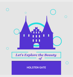 Lets explore the beauty of holsten gate lbeck vector