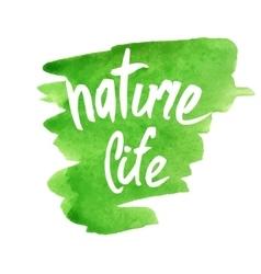 Nature life Modern brush calligraphy Handwritten vector image