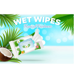 tropical freshness wet wipes advertising poster vector image