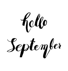 hand drawn ink lettering hello september vector image vector image