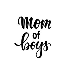 mom boys inscription hand drawn lettering vector image