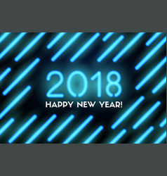 neon greeting card happy new year 2018 vector image