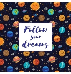 Follow your dreams Motivation vector image