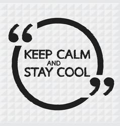Keep calm and stay cool lettering design vector