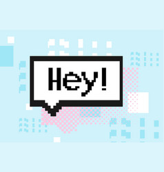 8 bit speech bubble shapes hey vector image