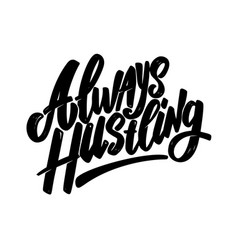 always hustling lettering phrase on white vector image