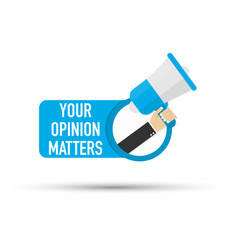 Hand holding megaphone - your opinion matters vector