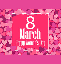 happy womens day greeting card 8 march frame vector image
