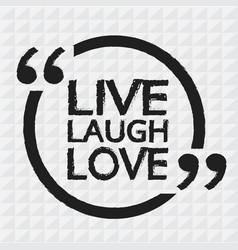 Live laugh love lettering design vector