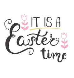 easter greeting card - it is a easter time vector image vector image