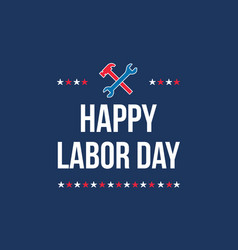 Happy labor day art vector