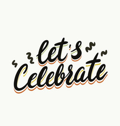 Lets celebrate banner with typography party vector
