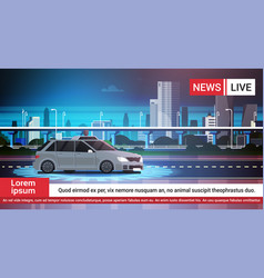 Live news report with car pursuit on road over vector