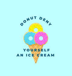 Donut deny yourself an ice cream abstract vector