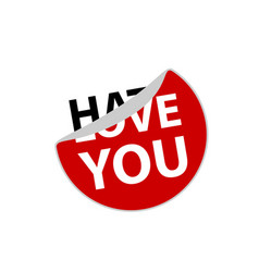 hate and love you creative sticker label vector image