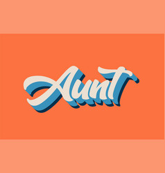 Orange blue white aunt hand written word text for vector