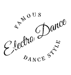 Famous dance style electro dance stamp vector