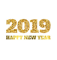 happy new 2019 year gold glitter particles and vector image