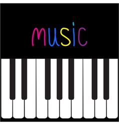 Piano Keys and colorful word Music Card vector