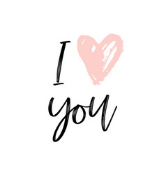 i love you - hand drawn and lettering vector image vector image