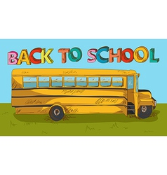 Back to school text colorful School bus cartoon vector image vector image