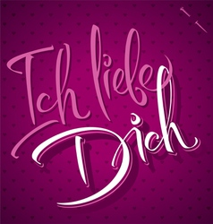 ICH LIEBE DICH hand lettering vector image