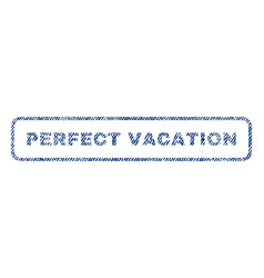 perfect vacation textile stamp vector image vector image